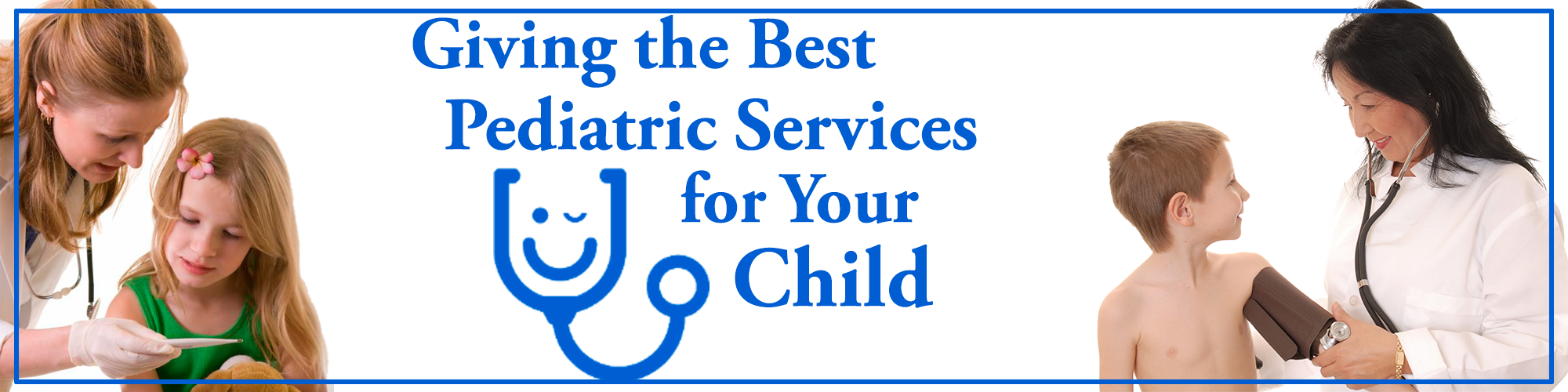Giving The Best Pediatric Services for Your Child